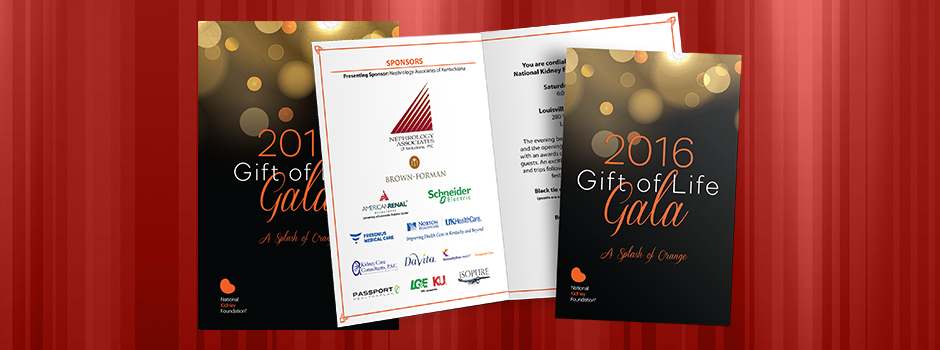 Volunteer work for The National Kidney Foundation of Kentucky's 2015 Gift of Life Gala. I designed the Save the Date cards, Invitations, Program Covers and a couple Power Point slide templates. The idea this year was to encourage everyone to wear a Splash of Orange. The 2016 Gift of Life Read More >